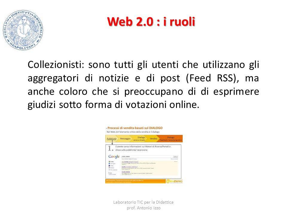 Web 2.0 : i ruoli Collezionisti: sono tutti gli utenti che utilizzano gli aggregatori di notizie e di post (Feed RSS), ma anche coloro che si preoccup