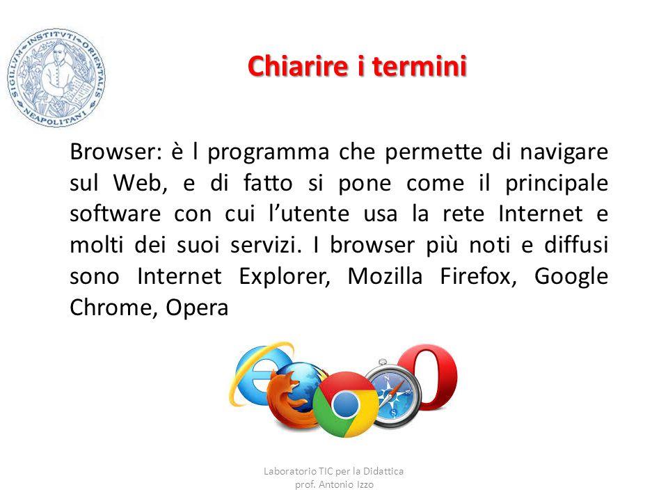 Chiarire i termini Browser: è l programma che permette di navigare sul Web, e di fatto si pone come il principale software con cui l'utente usa la ret