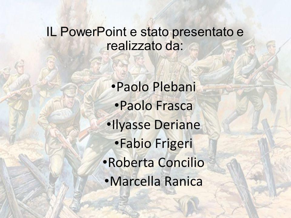 IL PowerPoint e stato presentato e realizzato da: Paolo Plebani Paolo Frasca Ilyasse Deriane Fabio Frigeri Roberta Concilio Marcella Ranica