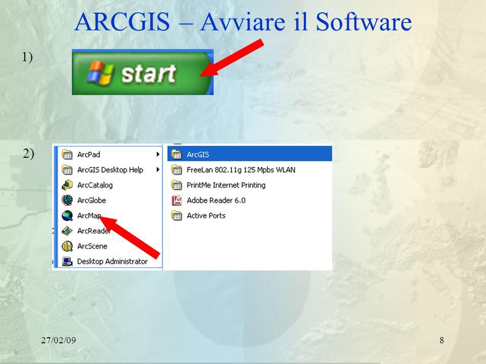 27/02/098 ARCGIS – Avviare il Software 1) 2)