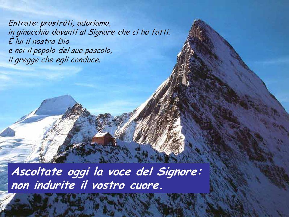 Salmo 94 Venite, cantiamo al Signore, acclamiamo la roccia della nostra salvezza. Accostiamoci a lui per rendergli grazie, a lui acclamiamo con canti