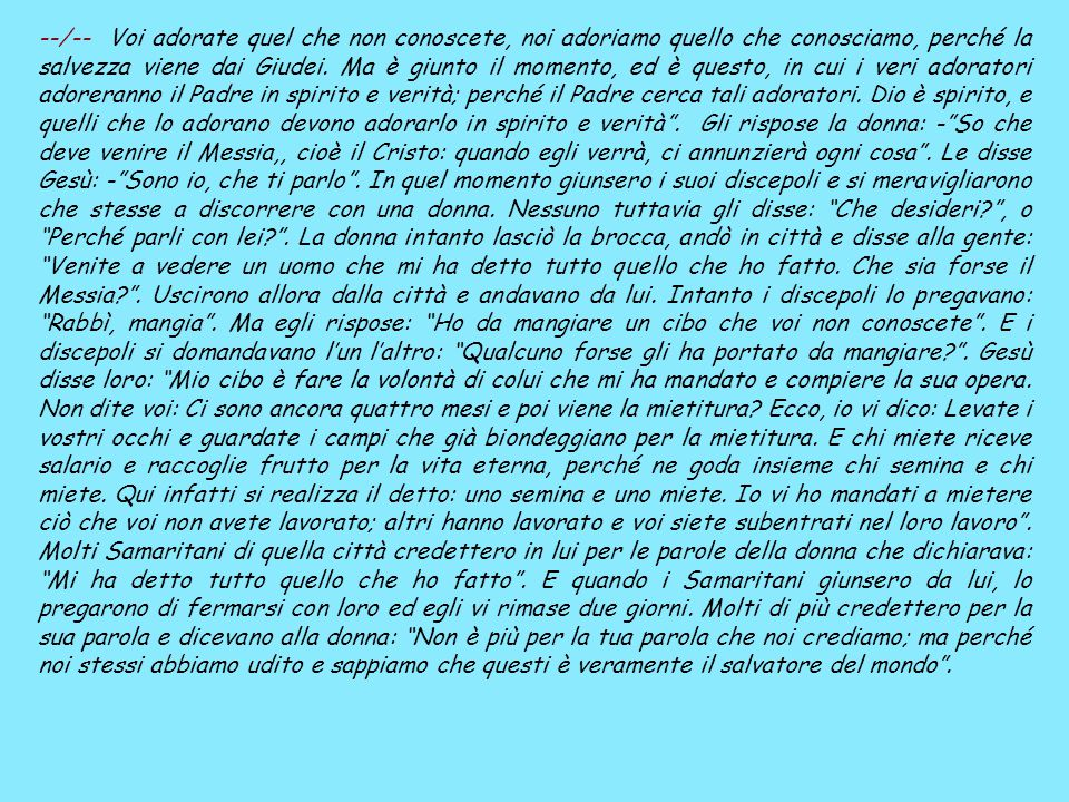 SAMARIA. Sicar, vicino al pozzo di Giacobbe e monte Garizim. ( Dal vangelo secondo Giovanni ) GV 4, 5-42 Gesù giunse ad una città della Samaria chiama