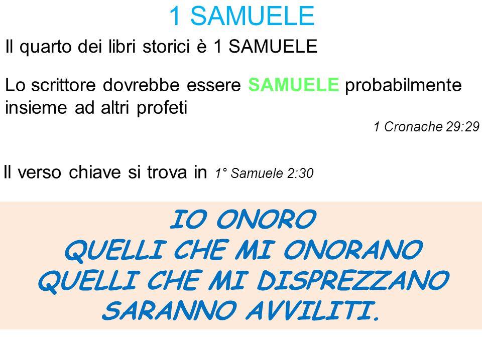 1 SAMUELE Il quarto dei libri storici è 1 SAMUELE Lo scrittore dovrebbe essere SAMUELE probabilmente insieme ad altri profeti 1 Cronache 29:29 Il vers