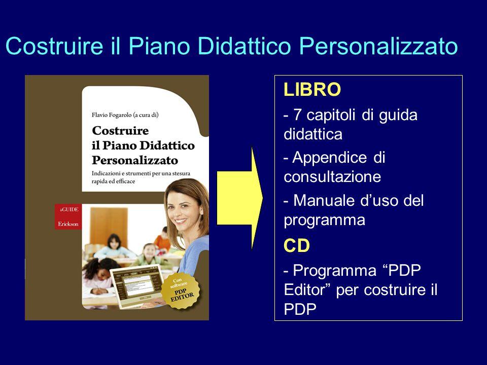 Costruire il Piano Didattico Personalizzato LIBRO - 7 capitoli di guida didattica - Appendice di consultazione - Manuale d'uso del programma CD - Prog