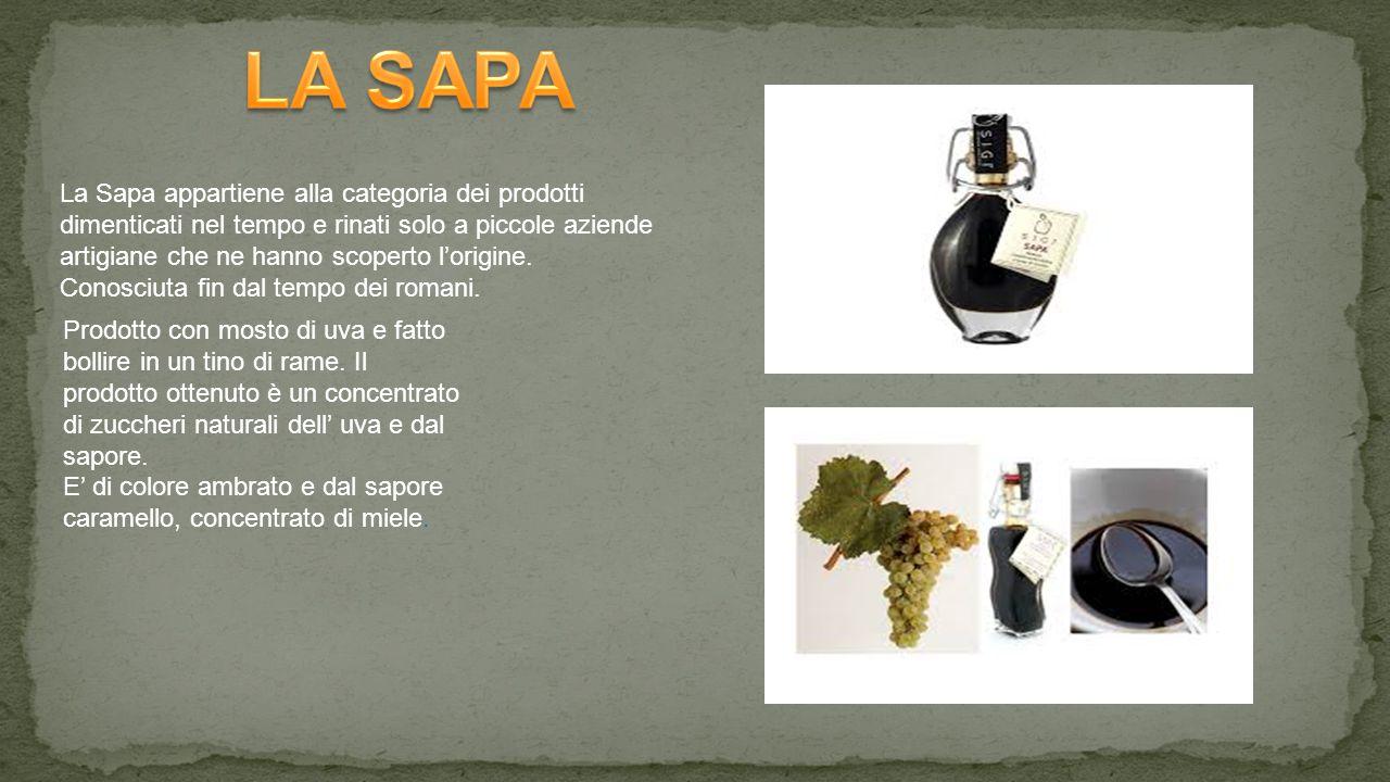 La Sapa appartiene alla categoria dei prodotti dimenticati nel tempo e rinati solo a piccole aziende artigiane che ne hanno scoperto l'origine.