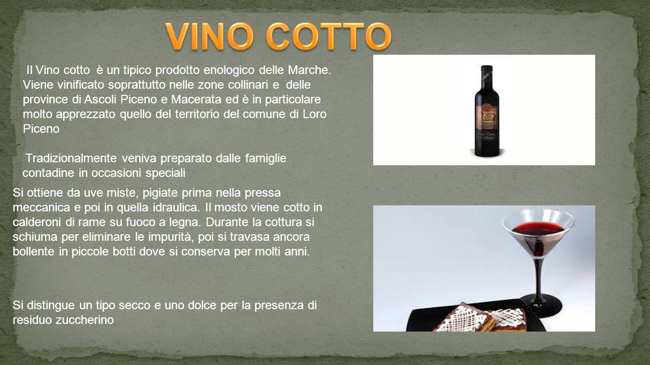 Il Vino cotto è un tipico prodotto enologico delle Marche.
