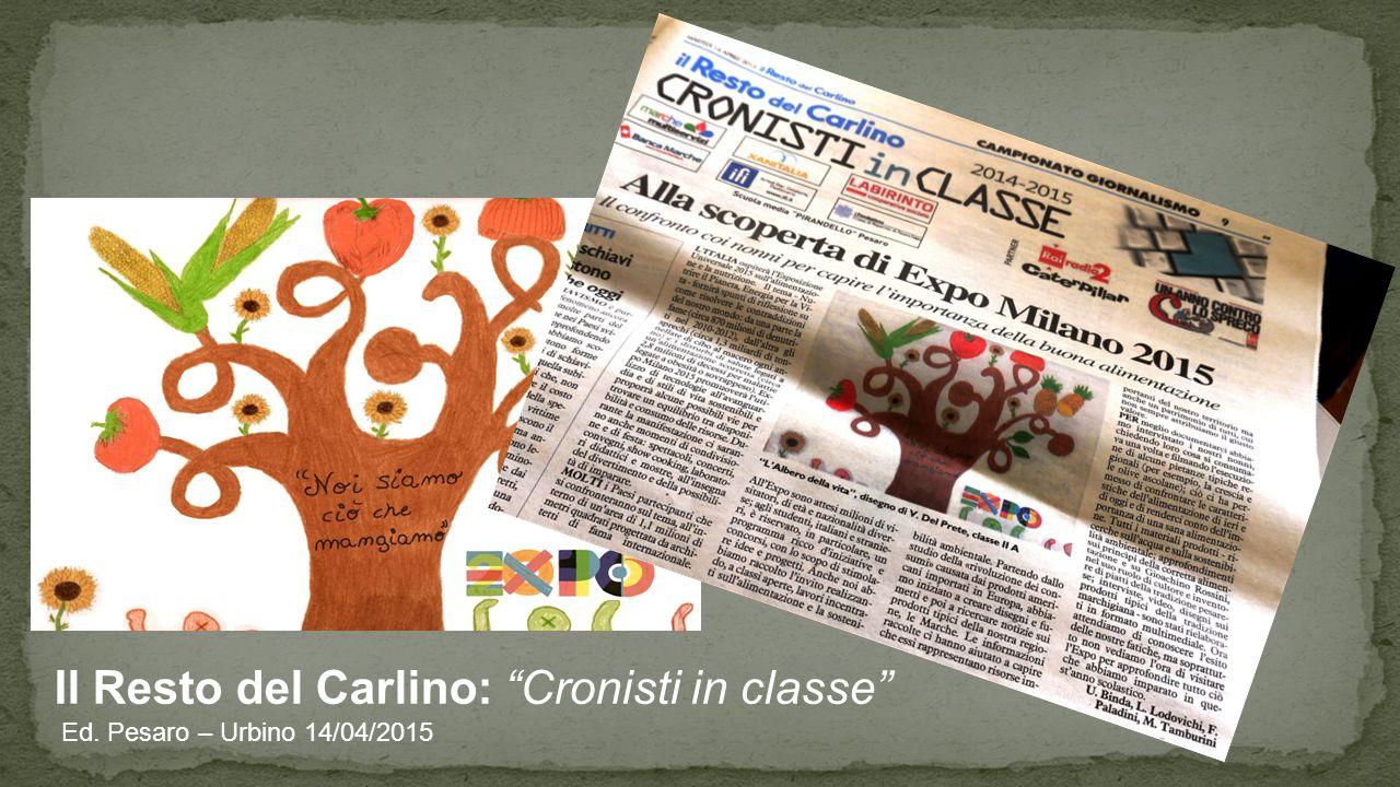 Il Resto del Carlino: Cronisti in classe Ed. Pesaro – Urbino 14/04/2015