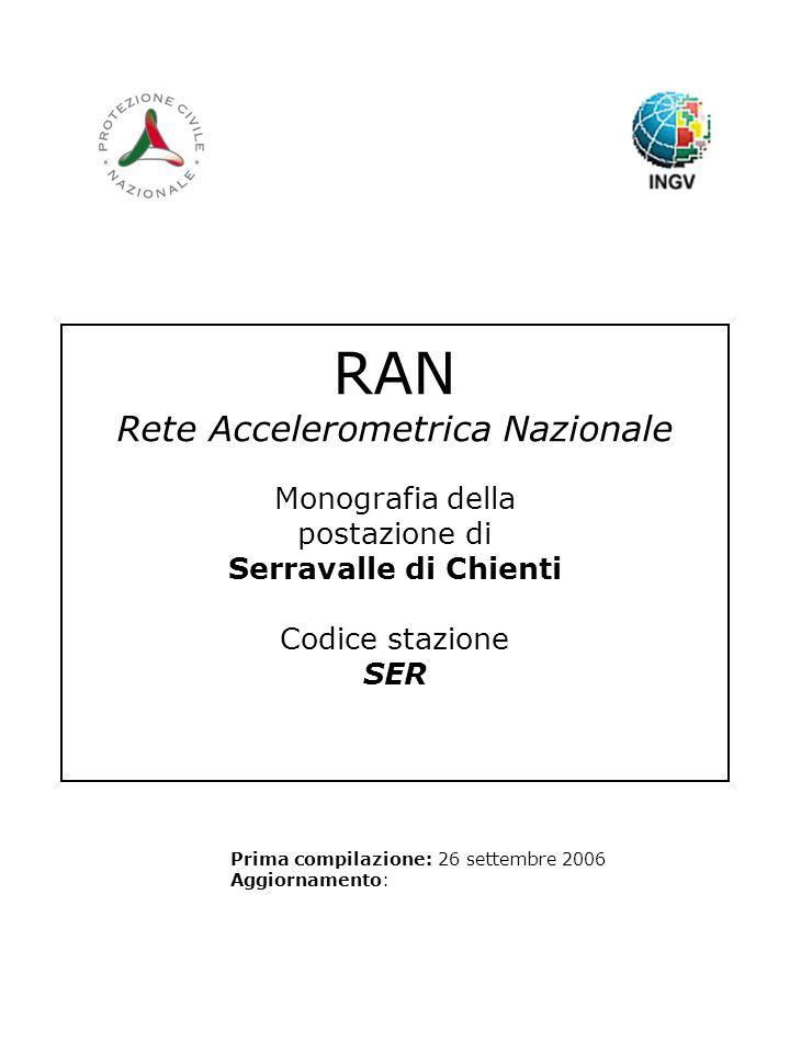 RAN Rete Accelerometrica Nazionale Monografia della postazione di Serravalle di Chienti Codice stazione SER Prima compilazione: 26 settembre 2006 Aggi