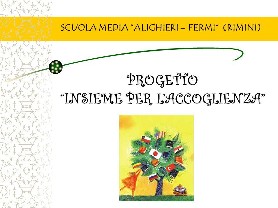 """PROGETTO """"INSIEME PER L'ACCOGLIENZA"""" SCUOLA MEDIA """"ALIGHIERI – FERMI"""" (RIMINI)"""