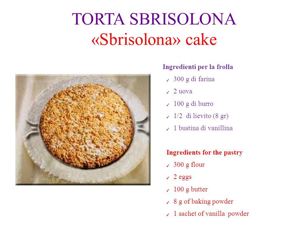 TORTA SBRISOLONA «Sbrisolona» cake Ingredienti per la frolla ✔ 300 g di farina ✔ 2 uova ✔ 100 g di burro ✔ 1/2 di lievito (8 gr) ✔ 1 bustina di vanill