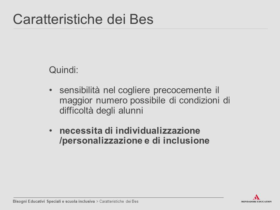 Quindi: sensibilità nel cogliere precocemente il maggior numero possibile di condizioni di difficoltà degli alunni necessita di individualizzazione /p
