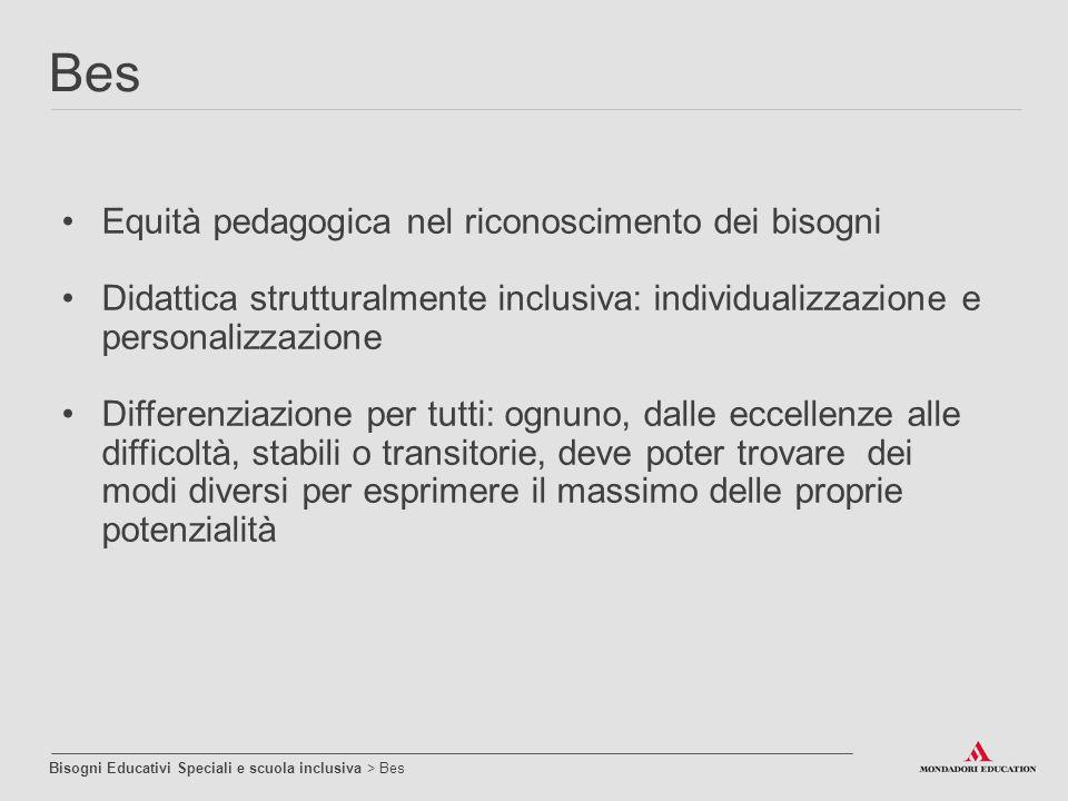 Equità pedagogica nel riconoscimento dei bisogni Didattica strutturalmente inclusiva: individualizzazione e personalizzazione Differenziazione per tut