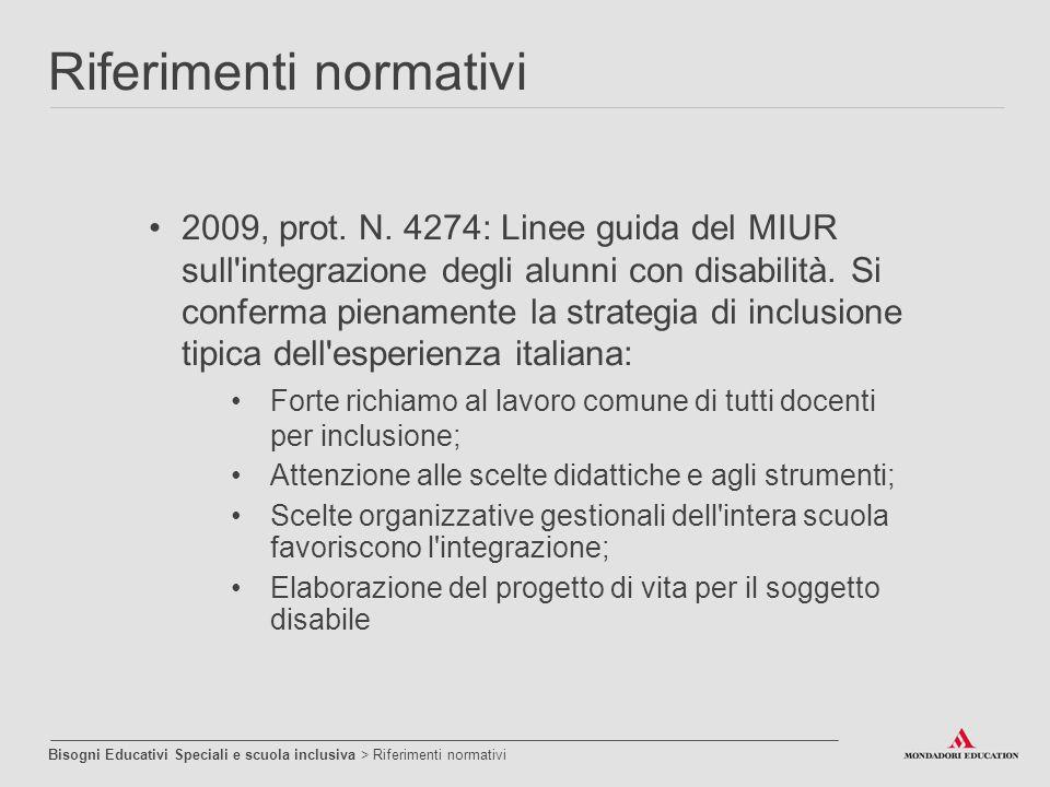 2009, prot. N. 4274: Linee guida del MIUR sull'integrazione degli alunni con disabilità. Si conferma pienamente la strategia di inclusione tipica dell