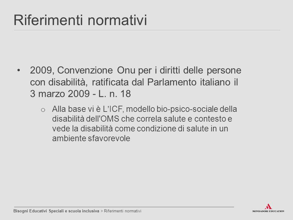 2009, Convenzione Onu per i diritti delle persone con disabilità, ratificata dal Parlamento italiano il 3 marzo 2009 - L. n. 18 o Alla base vi è L'ICF