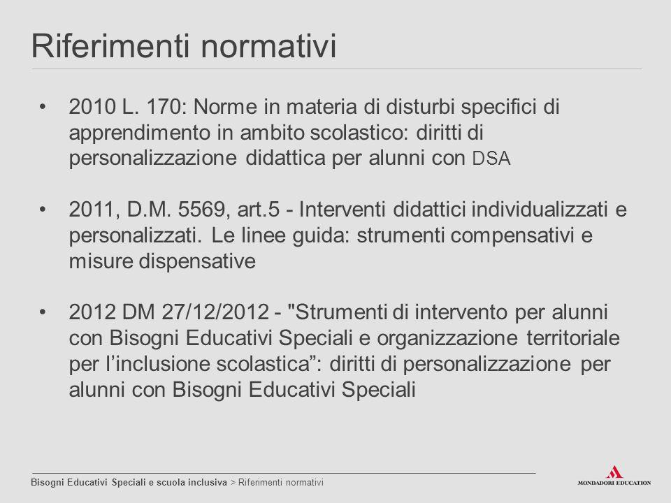 2010 L. 170: Norme in materia di disturbi specifici di apprendimento in ambito scolastico: diritti di personalizzazione didattica per alunni con DSA 2