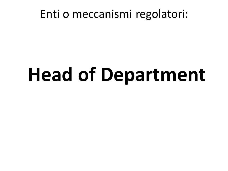 Enti o meccanismi regolatori: Head of Department