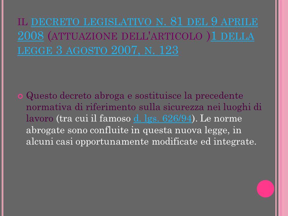 IL DECRETO LEGISLATIVO N. 81 DEL 9 APRILE 2008 ( ATTUAZIONE DELL ' ARTICOLO )1 DELLA LEGGE 3 AGOSTO 2007, N. 123 DECRETO LEGISLATIVO N. 81 DEL 9 APRIL