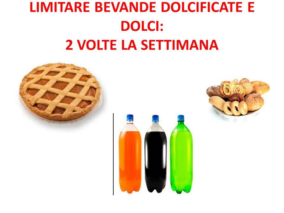 LIMITARE BEVANDE DOLCIFICATE E DOLCI: 2 VOLTE LA SETTIMANA
