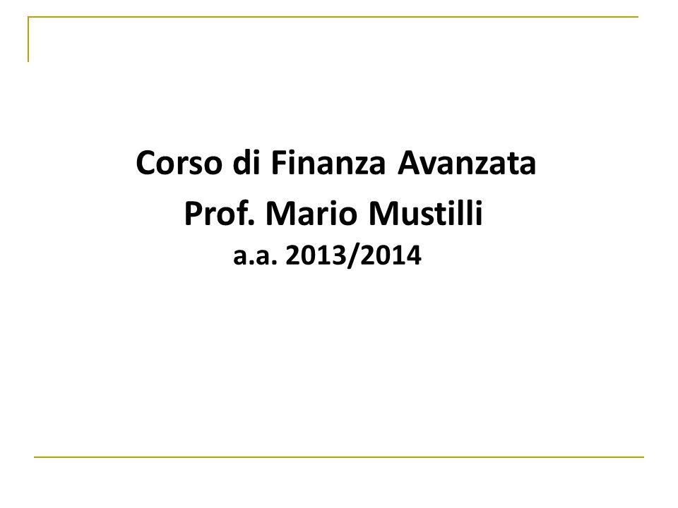 Corso di Finanza Avanzata a.a. 2013/2014 Prof. Mario Mustilli