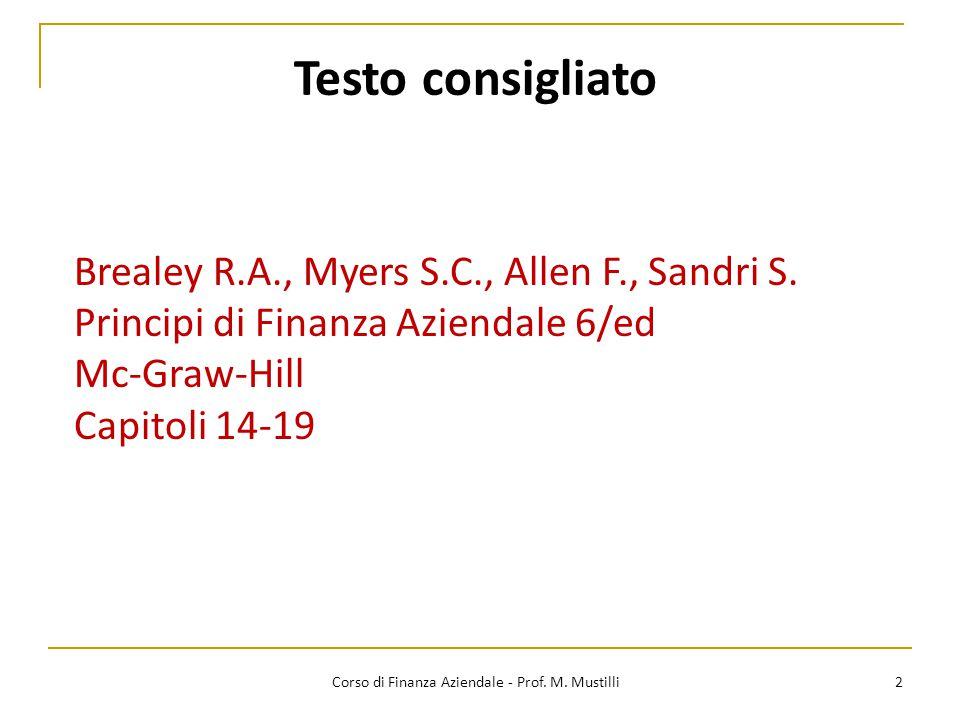 2 Corso di Finanza Aziendale - Prof. M. Mustilli Brealey R.A., Myers S.C., Allen F., Sandri S. Principi di Finanza Aziendale 6/ed Mc-Graw-Hill Capitol