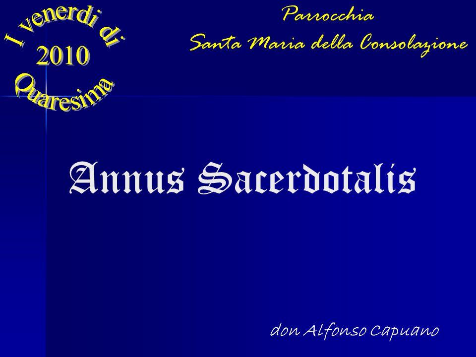 Annus Sacerdotalis Parrocchia Santa Maria della Consolazione don Alfonso Capuano