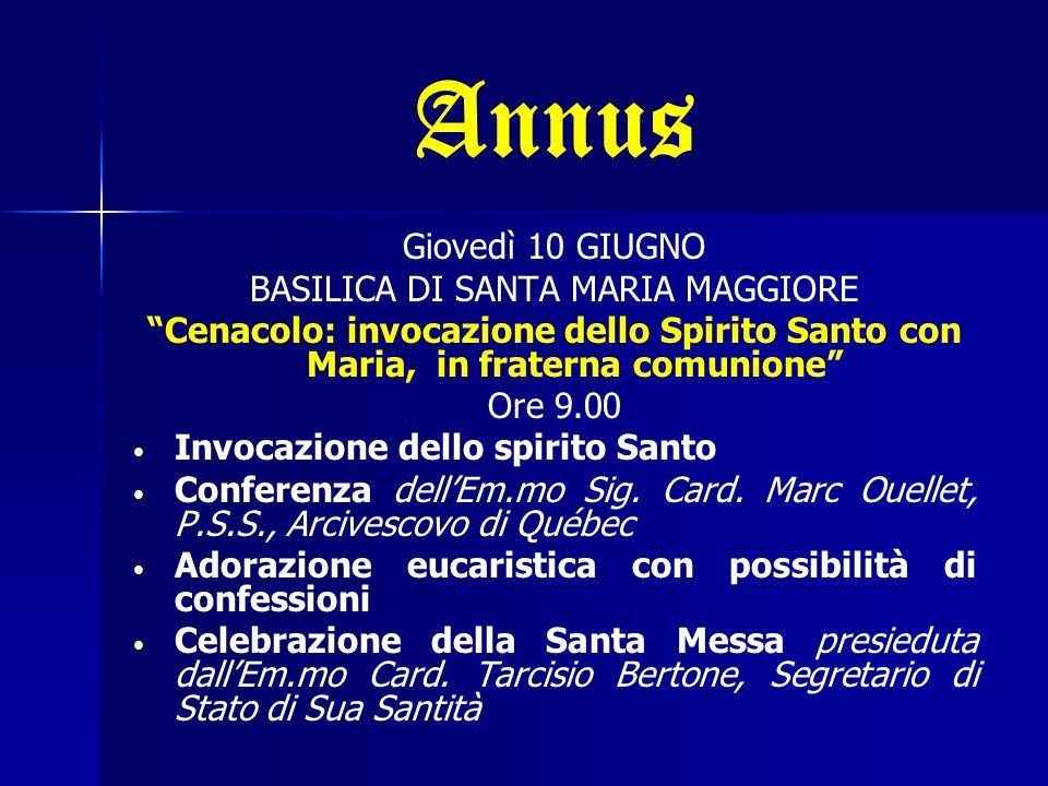 """Annus Giovedì 10 GIUGNO BASILICA DI SANTA MARIA MAGGIORE """"Cenacolo: invocazione dello Spirito Santo con Maria, in fraterna comunione"""" Ore 9.00 Invocaz"""