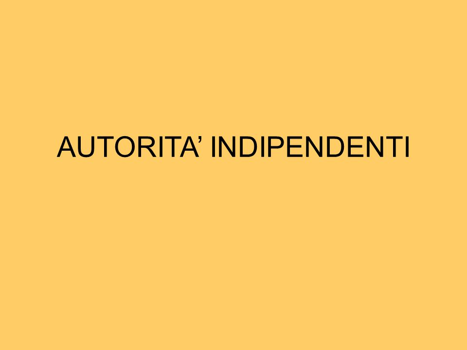 L'ATTIVITA' L'Autorità per le garanzie nelle comunicazioni è una Autorità c.d.
