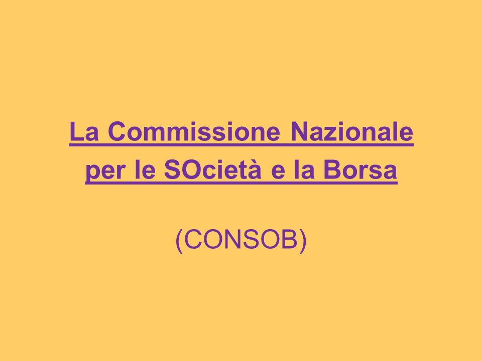 La Commissione Nazionale per le SOcietà e la Borsa (CONSOB)