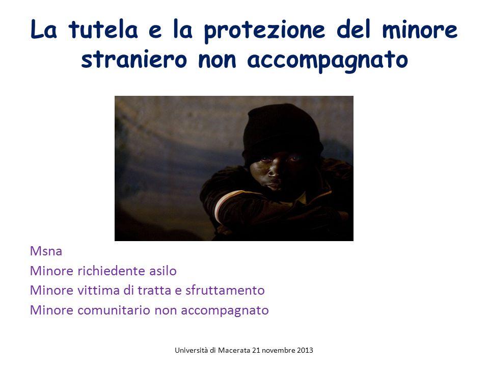 La tutela e la protezione del minore straniero non accompagnato Msna Minore richiedente asilo Minore vittima di tratta e sfruttamento Minore comunitar