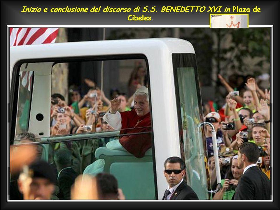 Inizio e conclusione del discorso di S.S.BENEDETTO XVI in Plaza de Cibeles.