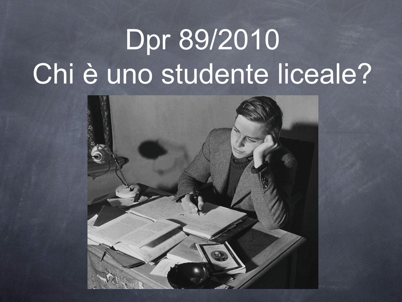 Dpr 89/2010 Chi è uno studente liceale?