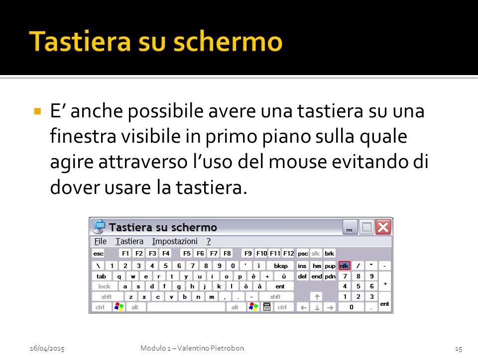  E' anche possibile avere una tastiera su una finestra visibile in primo piano sulla quale agire attraverso l'uso del mouse evitando di dover usare l