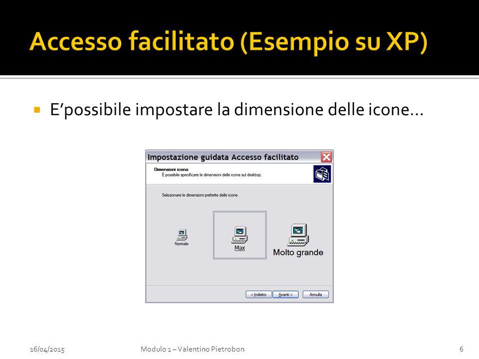  E'possibile impostare la dimensione delle icone… 16/04/2015Modulo 1 – Valentino Pietrobon6