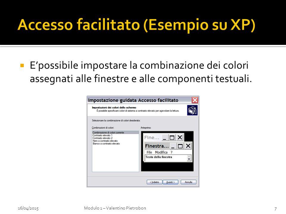  E'possibile impostare la combinazione dei colori assegnati alle finestre e alle componenti testuali. 16/04/2015Modulo 1 – Valentino Pietrobon7