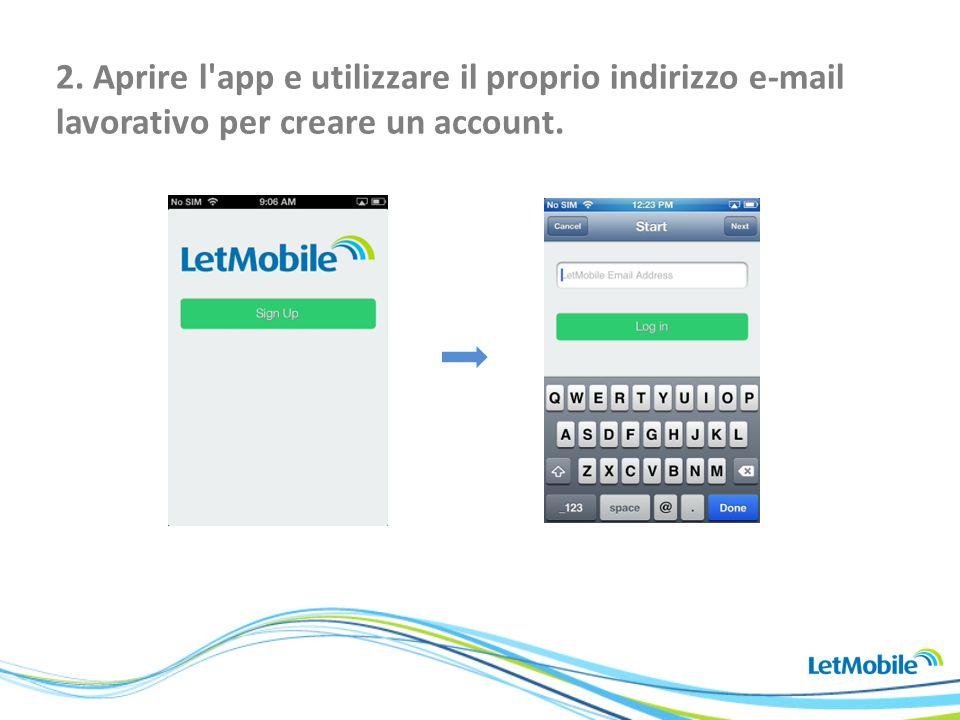 2. Aprire l'app e utilizzare il proprio indirizzo e-mail lavorativo per creare un account.