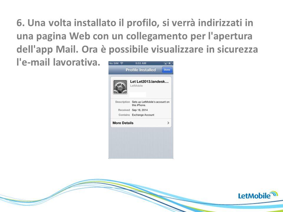 6. Una volta installato il profilo, si verrà indirizzati in una pagina Web con un collegamento per l'apertura dell'app Mail. Ora è possibile visualizz
