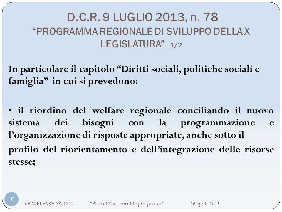 """D.C.R. 9 LUGLIO 2013, n. 78 """"PROGRAMMA REGIONALE DI SVILUPPO DELLA X LEGISLATURA"""" 1/2 DIP. WELFARE-SPI CGIL"""