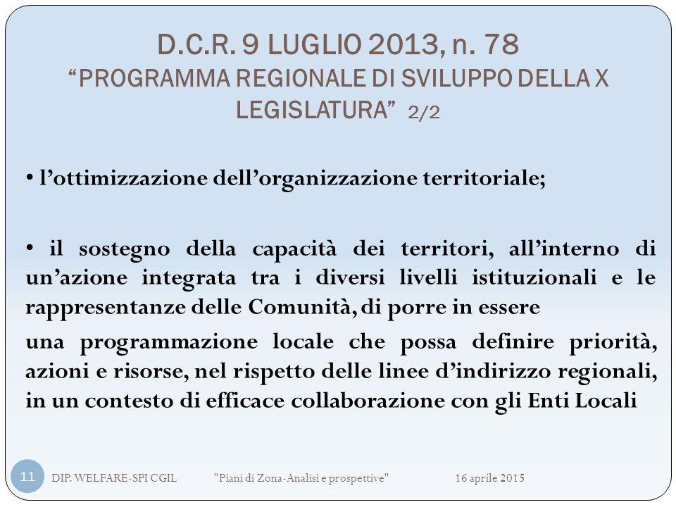 """D.C.R. 9 LUGLIO 2013, n. 78 """"PROGRAMMA REGIONALE DI SVILUPPO DELLA X LEGISLATURA"""" 2/2 DIP. WELFARE-SPI CGIL"""