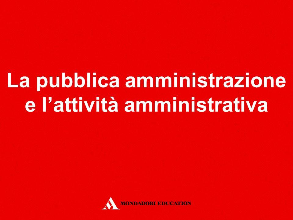 La pubblica amministrazione e l'attività amministrativa