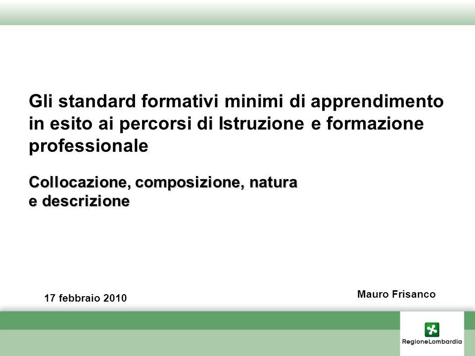 Gli standard formativi minimi di apprendimento in esito ai percorsi di Istruzione e formazione professionale Collocazione, composizione, natura e desc