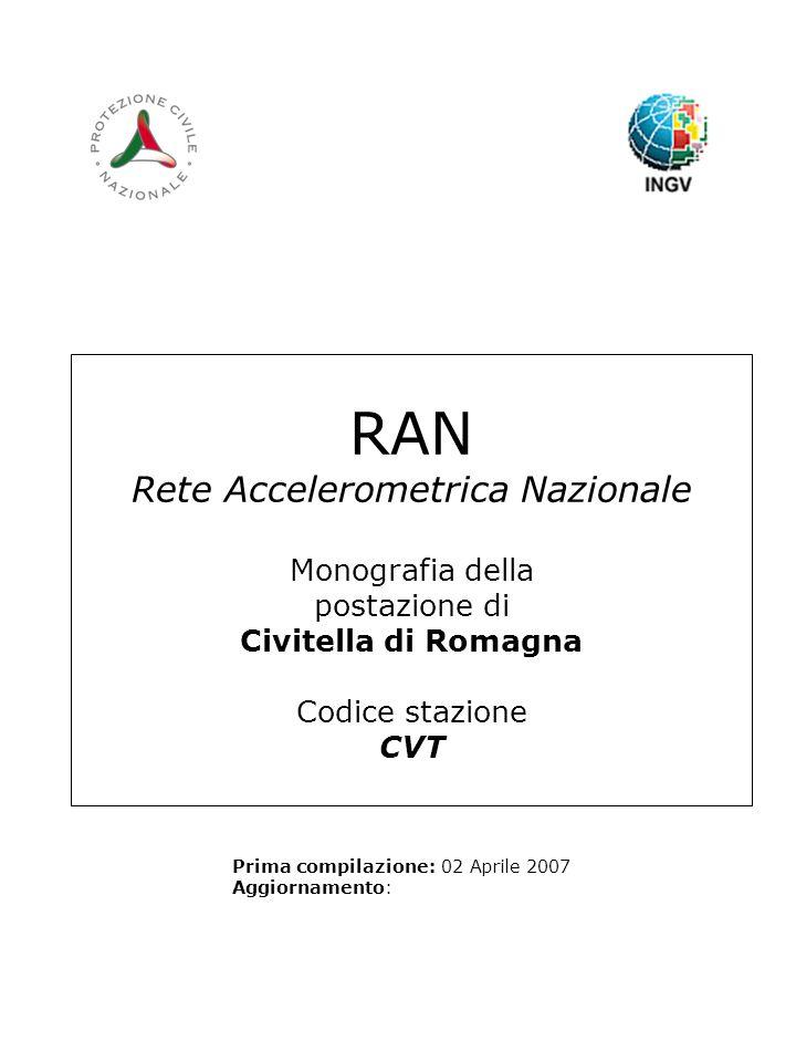 RAN Rete Accelerometrica Nazionale Monografia della postazione di Civitella di Romagna Codice stazione CVT Prima compilazione: 02 Aprile 2007 Aggiornamento: