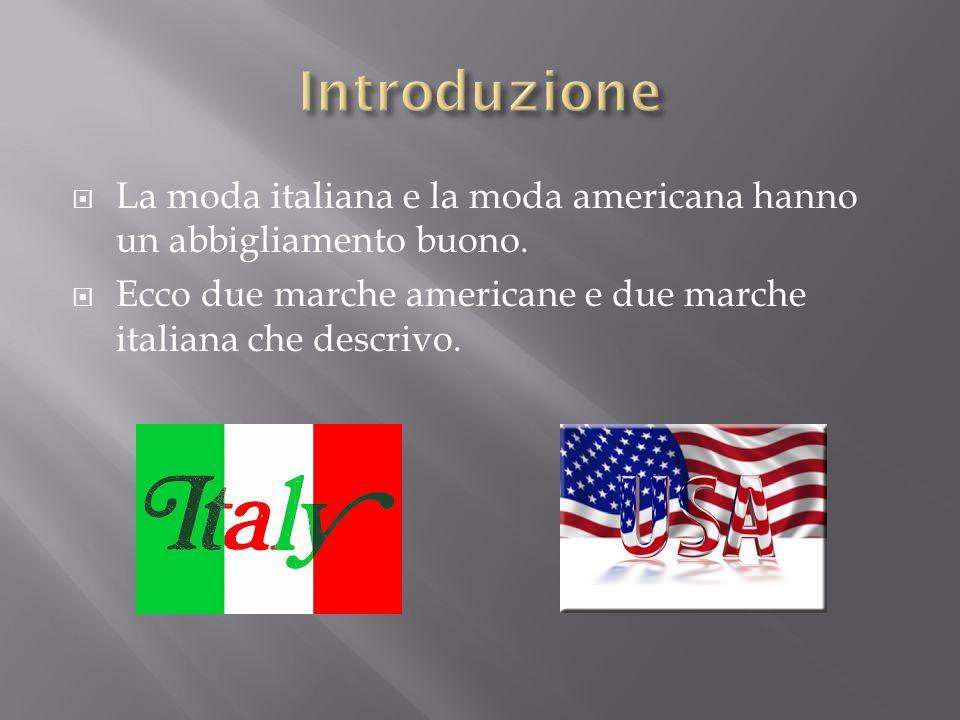  La moda italiana e la moda americana hanno un abbigliamento buono.