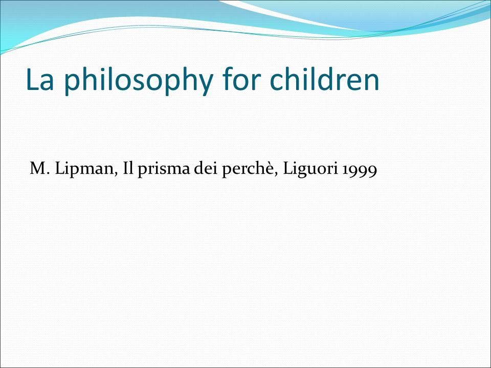 La philosophy for children M. Lipman, Il prisma dei perchè, Liguori 1999
