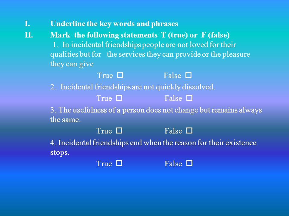I.Underline the key words and phrases II.Mark the following statements T (true) or F (false) 1.
