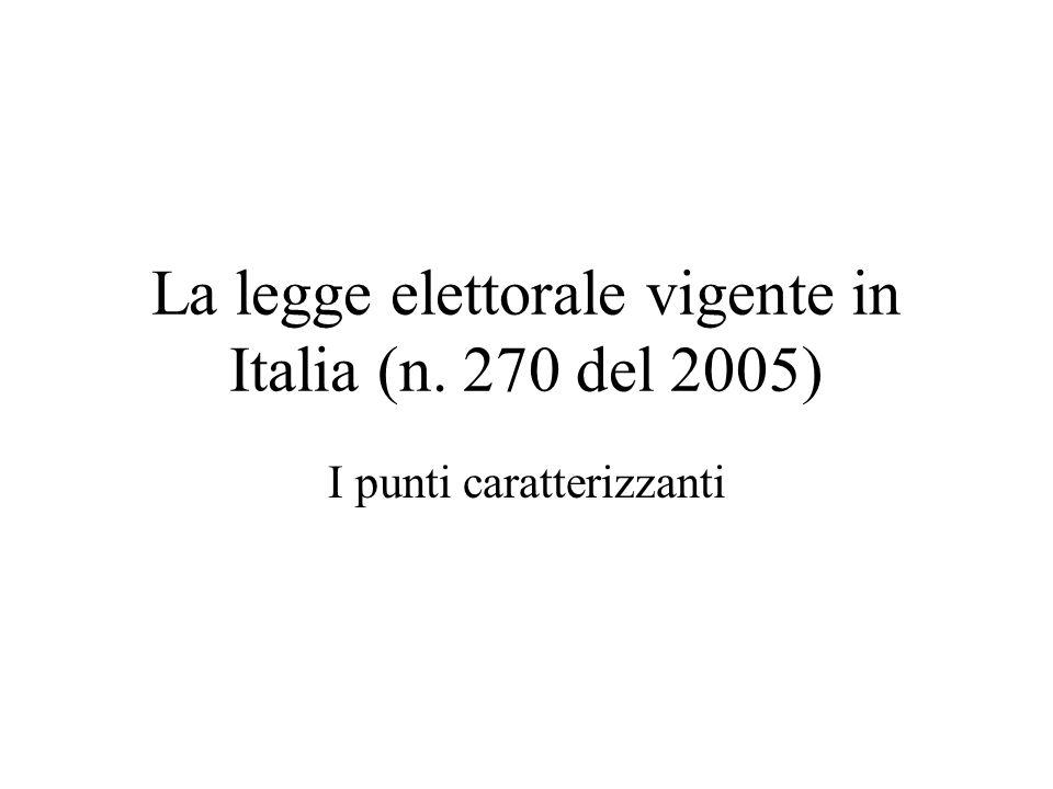 La legge elettorale vigente in Italia (n. 270 del 2005) I punti caratterizzanti