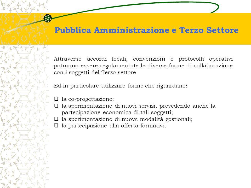 Pubblica Amministrazione e Terzo Settore Attraverso accordi locali, convenzioni o protocolli operativi potranno essere regolamentate le diverse forme