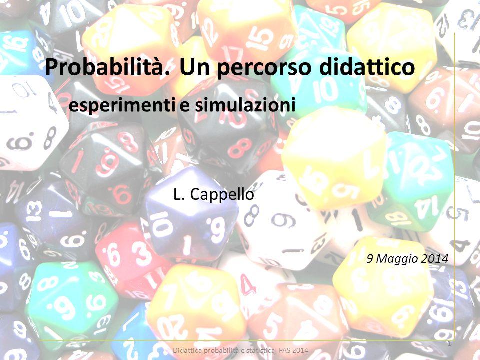 Probabilità. Un percorso didattico esperimenti e simulazioni L.