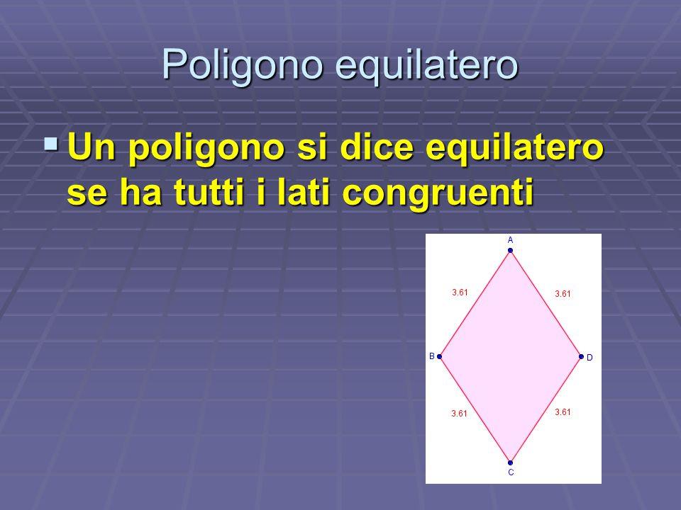Poligono equilatero UUUUn poligono si dice equilatero se ha tutti i lati congruenti