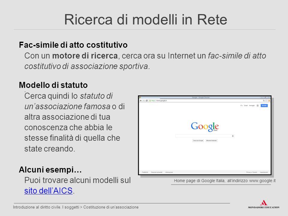 . Home page di Google Italia, all'indirizzo www.google.it Fac-simile di atto costitutivo Con un motore di ricerca, cerca ora su Internet un fac-simile