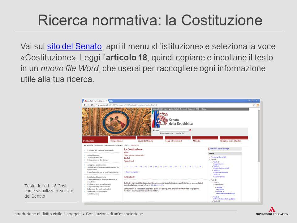 Vai sul sito del Senato, apri il menu «L'istituzione» e seleziona la voce «Costituzione». Leggi l'articolo 18, quindi copiane e incollane il testo in
